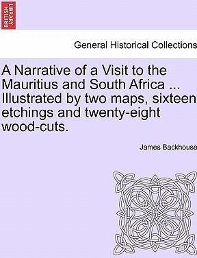 A Narrative of a Visit to the Mauritius and South Africa ... Illustrated by Two Maps, Sixteen Etchings and Twenty-Eight Wood-Cuts.