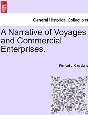 A Narrative of Voyages and Commercial Enterprises.