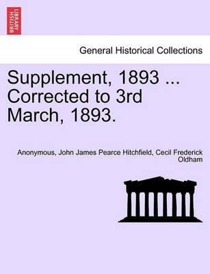 Supplement, 1893 ... Corrected to 3rd March, 1893.