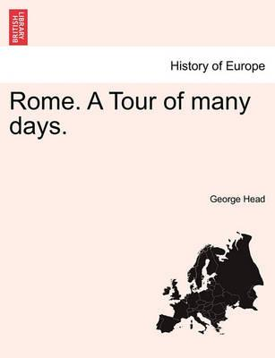 Rome. a Tour of Many Days.