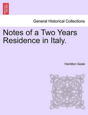 Notes of a Two Years Residence in Italy.