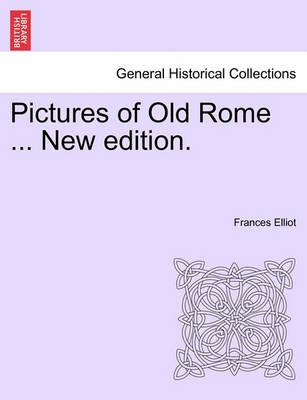 Pictures of Old Rome ... New Edition.