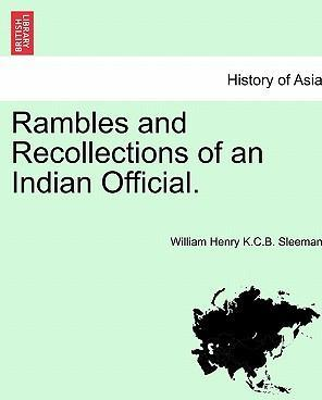 Rambles and Recollections of an Indian Official. Vol. I.
