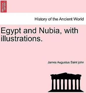 Egypt and Nubia, with Illustrations.