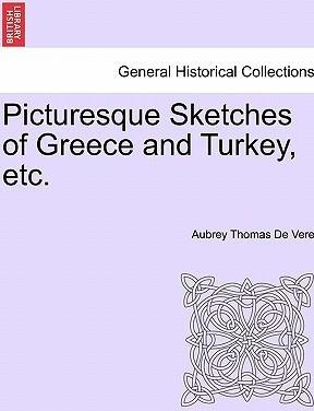 Picturesque Sketches of Greece and Turkey, Etc.