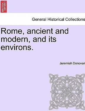 Rome, Ancient and Modern, and Its Environs. Volume II.