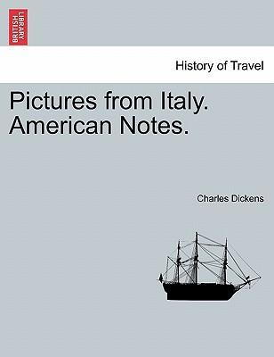Pictures from Italy. American Notes.