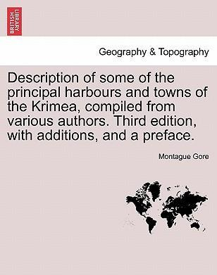 Description of Some of the Principal Harbours and Towns of the Krimea, Compiled from Various Authors. Third Edition, with Additions, and a Preface.