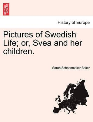 Pictures of Swedish Life; Or, Svea and Her Children.