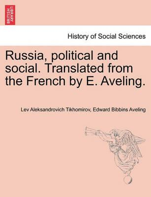 Russia, Political and Social. Translated from the French by E. Aveling.