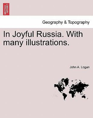 In Joyful Russia. with Many Illustrations.