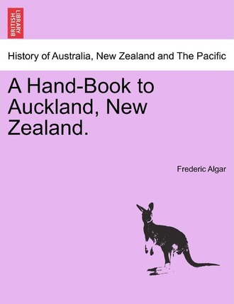 A Hand-Book to Auckland, New Zealand.