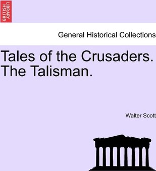 Tales of the Crusaders. the Talisman.