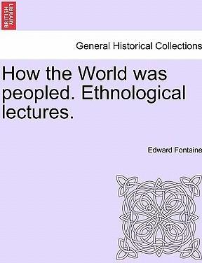 How the World Was Peopled. Ethnological Lectures.