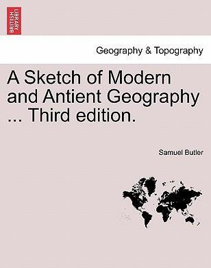 A Sketch of Modern and Antient Geography ... Third Edition.