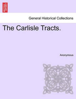 The Carlisle Tracts.