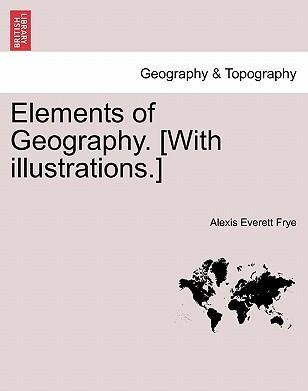 Elements of Geography. [With Illustrations.]
