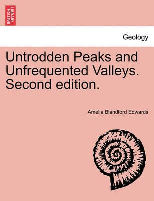 Untrodden Peaks and Unfrequented Valleys. Second Edition.