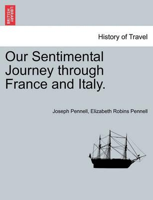 Our Sentimental Journey Through France and Italy.