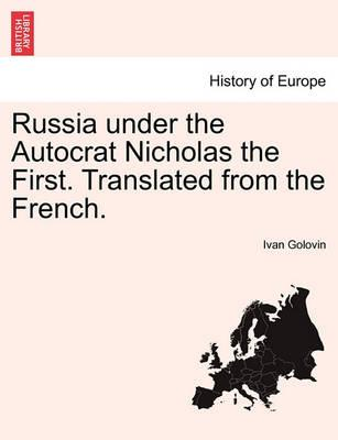 Russia Under the Autocrat Nicholas the First. Translated from the French.
