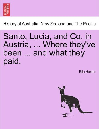 Santo, Lucia, and Co. in Austria, ... Where They've Been ... and What They Paid.