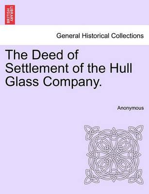 The Deed of Settlement of the Hull Glass Company.