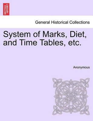 System of Marks, Diet, and Time Tables, Etc.