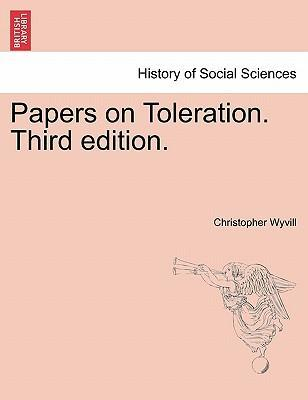 Papers on Toleration. Third Edition.