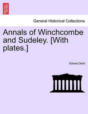 Annals of Winchcombe and Sudeley. [With Plates.]