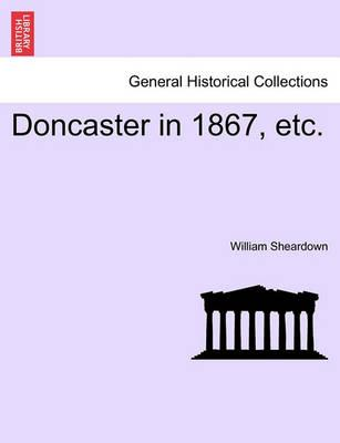 Doncaster in 1867, Etc.