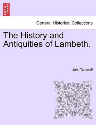 The History and Antiquities of Lambeth.