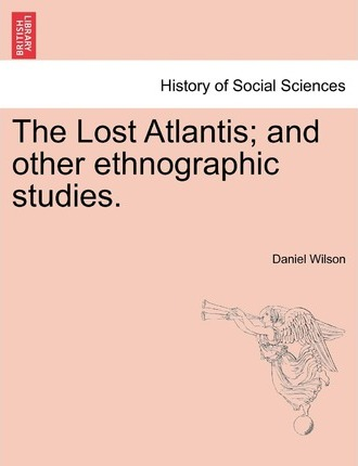 The Lost Atlantis; And Other Ethnographic Studies.