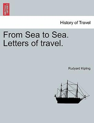 From Sea to Sea. Letters of Travel.