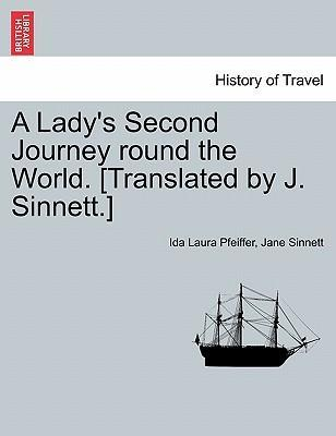 A Lady's Second Journey Round the World. [Translated by J. Sinnett.]