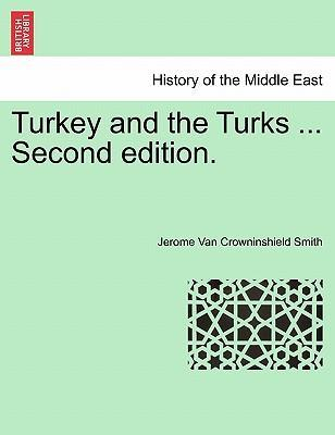 Turkey and the Turks ... Second Edition.