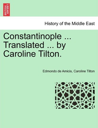 Constantinople ... Translated ... by Caroline Tilton.
