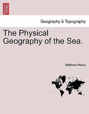 The Physical Geography of the Sea.