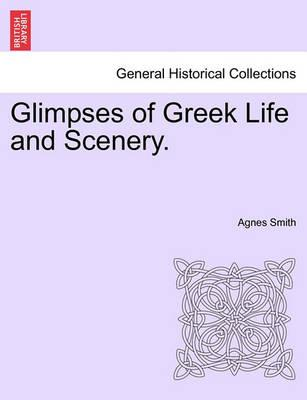 Glimpses of Greek Life and Scenery.