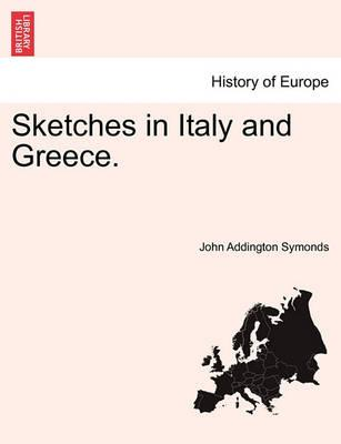 Sketches in Italy and Greece.
