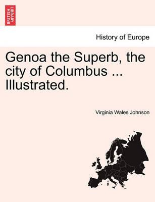 Genoa the Superb, the City of Columbus ... Illustrated.