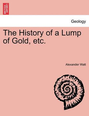 The History of a Lump of Gold, Etc.