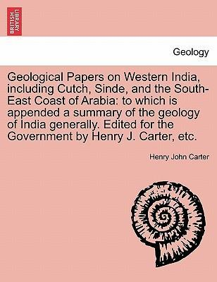 Geological Papers on Western India, Including Cutch, Sinde, and the South-East Coast of Arabia