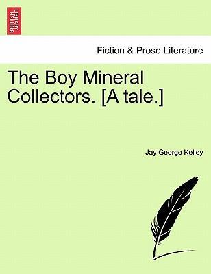 The Boy Mineral Collectors. [A Tale.]