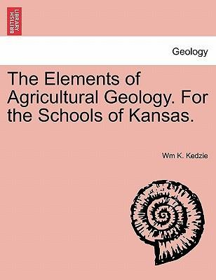 The Elements of Agricultural Geology. for the Schools of Kansas.