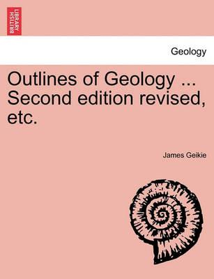Outlines of Geology ... Second Edition Revised, Etc.