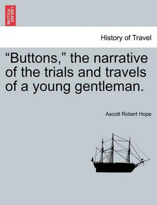 Buttons, the Narrative of the Trials and Travels of a Young Gentleman.