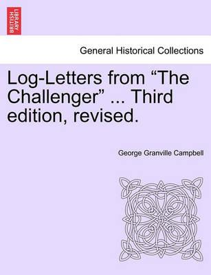 Log-Letters from the Challenger ... Third Edition, Revised.