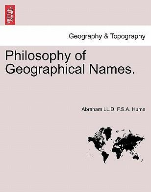 Philosophy of Geographical Names.