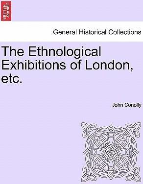 The Ethnological Exhibitions of London, Etc.