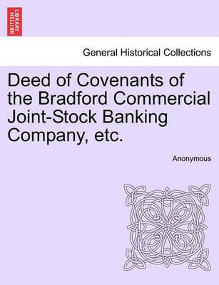 Deed of Covenants of the Bradford Commercial Joint-Stock Banking Company, Etc.